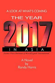 The Year 2017: A Look at What's Coming in Asia - Randy Harris
