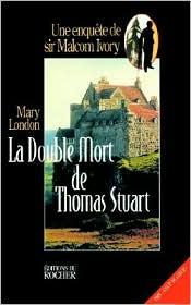La Double Mort De Thomas Stuart - Mary London, J. P. Baudricourt (Translator)