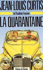La Quarantaine - Jean -Louis Curtis