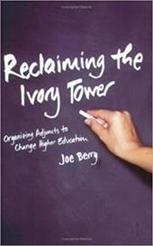 Reclaiming the Ivory Tower: Organizing Adjuncts to Change Higher Education - Berry, Joe