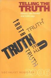 Telling the Truth: Socialist Register 2006 - Panitch, Leo / Leys, Colin