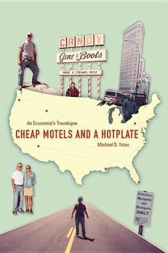 Cheap Motels and a Hot Plate: An Economist's Travelogue - Yates, Michael D.