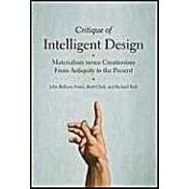 Critique of Intelligent Design: Materialism Versus Creationism from Antiquity to the Present - Collectif