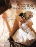 Wedding Photography: Advanced Techniques for Digital Photographers - Hurter, Bill
