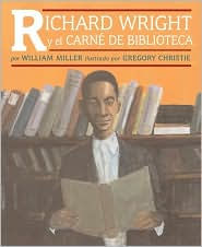 Richard Wright Y El Carne de Biblioteca: Richard Wright and the Library Card - William Miller