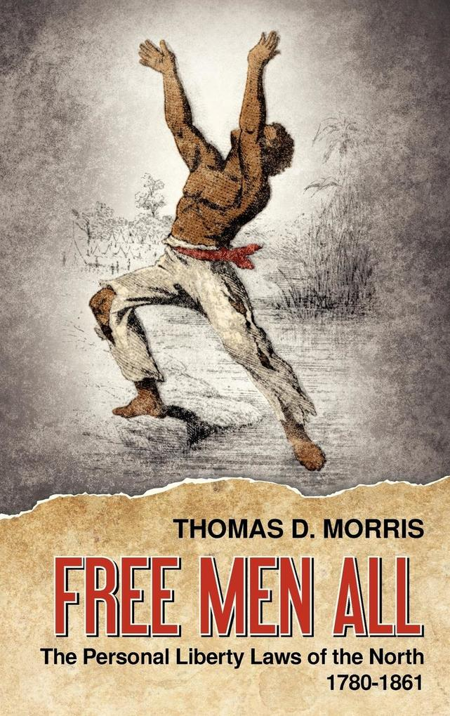 Free Men All als Buch von Thomas D. Morris - The Lawbook Exchange, Ltd.