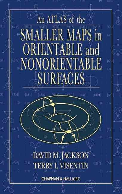 An Atlas of the Smaller Maps in Orientable and Nonorientable Surfaces - David M. Jackson