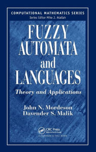 Fuzzy Automata and Languages: Theory and Application - John N. Mordeson