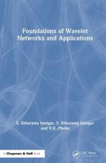Foundations of Wavelet Networks and Applications - S. Sitharama Iyengar, S. Sitharama Iyengar, V.V. Phoha