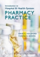 Introduction to Hospital and Health-system Pharmacy Practice - David A. Holdford; Thomas Brown
