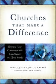 Churches That Make a Difference: Reaching Your Community with Good News and Good Works - Ronald J. Sider, Philip N. Olson