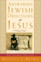 Answering Jewish Objections to Jesus : Volume 4 - Michael L. Brown