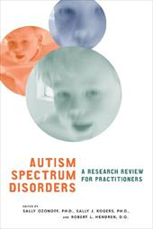 Autism Spectrum Disorders: A Research Review for Practitioners - Ozonoff, Sally / Rogers, Sally J. / Hendren, Robert L.