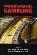 Pathological Gambling: A Clinical Guide to Treatment