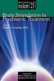 Brain Stimulation in Psychiatric Treatment - Sarah H. Lisanby (Editor), Sara H. Lisanby