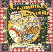 Grandma's Favorite Country Recipes - Michael Liddy, Debbie Bell Jarratt (Illustrator)