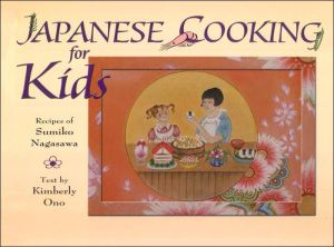 Japanese Cooking for Kids: Recipes of Sumiko Nagasawa