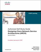 Designing Cisco Network Service Architectures (ARCH): Authorized Self-Study Guide - Hutton, Keith / Schofield, Mark / Teare, Diane
