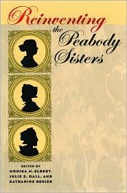 Reinventing the Peabody Sisters - Monika M. Elbert (Editor), Katharine Rodier (Editor), Julie E. Hall (Editor)