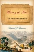 Writing the Trail: Five Women's Frontier Narratives