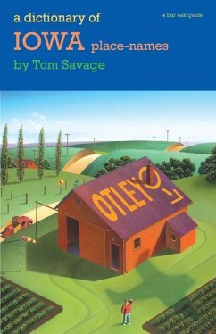 A Dictionary of Iowa Place-Names - Savage, Tom