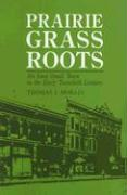 Prairie Grass Roots: An Iowa Small Town in the Early Twentieth Century