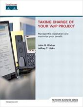 Taking Charge of Your Voip Project - Walker, John Q. / Hicks, Jeffrey T. / Michaud, Hillary