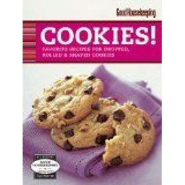 Good Housekeeping Cookies!: Favorite Recipes for Dropped, Rolled & Shaped Cookies - Rosemary Ellis