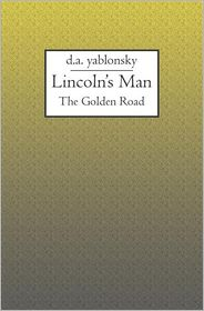 Lincoln's Man: The Golden Road