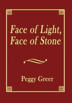 Face of Light, Face of Stone - Greer, Peggy