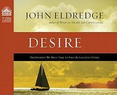 The Journey of Desire: Searching for the Life We've Only Dreamed of