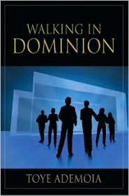 Walking in Dominion