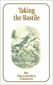 Taking the Bastile - Alexandre Dumas