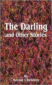 The Darling - Anton Pavlovich Chekhov, Constance Garnett (Translator)