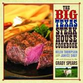 The Big Texas Steak House Cookbook - Helen Thompson (author), Janice Shay (author), Robert Peacock (photographer), Grady Spears (foreword)
