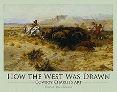 How the West Was Drawn: Cowboy Charlie's Art