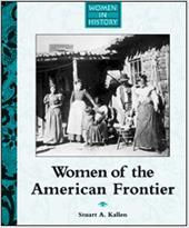 Women of the American Frontier - Kallen, Stuart A.
