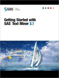 Getting Started With Sas(R) Text Miner 3.1 - Sas Publishing