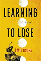Learning to Lose - Trueba, David / Lethem, Mara Faye