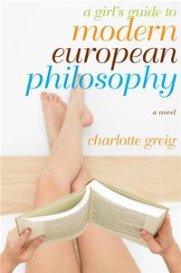 A Girl's Guide To Modern European Philosophy - Charlotte Greig