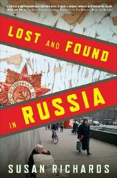 Lost and Found in Russia: Lives in the Post-Soviet Landscape - Richards, Susan