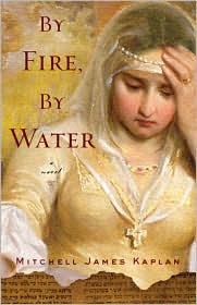 By Fire, By Water - Mitchell James Kaplan