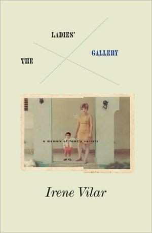 The Ladies Gallery: A Memoir of Family Secrets - Irene Vilar, Gregory Rabassa (Translator), Foreword by Carlin Romano