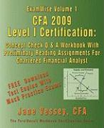 Examwise Volume 1 Cfa 2009 Level I Certification with Preliminary Reading Assignments the Candidates Question and Answer Workbook for Chartered Financ