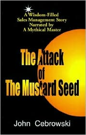 The Attack Of The Mustard Seed - John Cebrowski