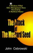 The Attack of the Mustard Seed: Ten Sales Management Essentials