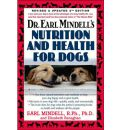 Dr. Earl Mindells Nutrition and Health for Dogs - Earl Mindell