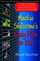 MacKie Shilstone's Body Plan for Kids: Strategies for Creating a Team-Winning Effort