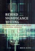 Beyond Significance Testing: Reforming Data Analysis Methods in Behavioral Research