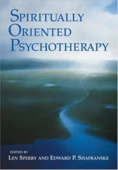 Spiritually Oriented Psychotherapy - Sperry, Len / Shafranske, Edward P.